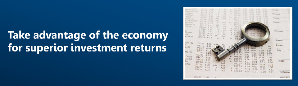 Take Advantage of the Economy for Superior Investment Returns